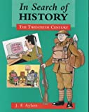 In Search of History: The Twentieth Century