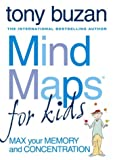 Tony Buzan Mind Maps for Kids: Max Your Memory and Concentration