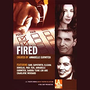 Fired: Tales of Jobs Gone Bad (Dramatized) | [Annabelle Gurwitch]