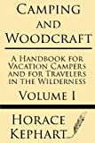 img - for Camping and Woodcraft: A Handbook for Vacation Campers and for Travelers in the Wilderness (Volume I) book / textbook / text book