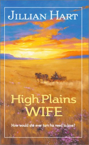 High Plains Wife (Harlequin Historical, No. 670), JILLIAN HART