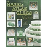 The Hazel-Atlas Glass: Identification and Value Guide ~ Gene Florence