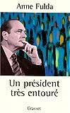 echange, troc Anne Fulda - Un président très entouré