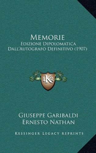 Memorie: Edizione Dipolomatica Dall'autografo Definitivo (1907)