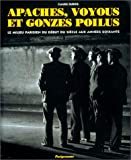 img - for Apaches, voyous et gonzes poilus: Le milieu parisien du debut du siecle aux annees soixante (French Edition) book / textbook / text book