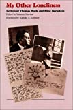 img - for My Other Loneliness: Letters of Thomas Wolfe and Aline Bernstein book / textbook / text book