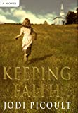 Keeping Faith: A Novel