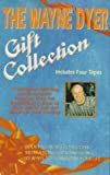 img - for The Wayne Dyer Gift Collection: Tape A; Four Pathways to Success/Tape B; Meditations for Manifesting/Tape C; 101 Ways to Transform Your Life book / textbook / text book