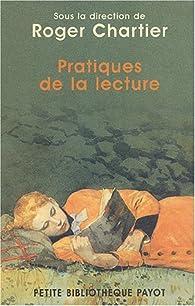 Pratiques de la lecture par Roger Chartier