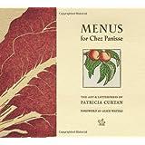 Menus for Chez Panisse ~ Patricia Curtan