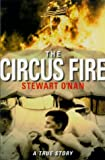 The Circus Fire: A True Story (0385496842) by O'Nan, Stewart