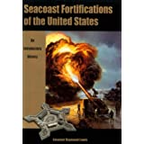 Seacoast Fortifications of the United States: An Introductory History ~ Emanuel Raymond Lewis