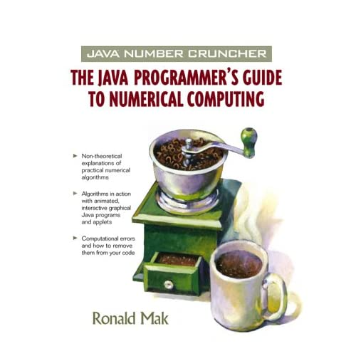Java Number Cruncher: The Java Programmer's Guide to Numerical Computing