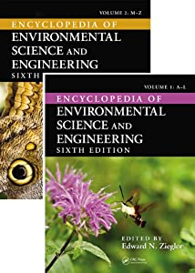 Encyclopedia of Environmental Science and Engineering, Sixth Edition (Print Version) (2 Volume Set) Edward N. Ziegler