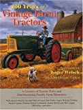 100 Years of Vintage Farm Tractors: A Century of Tractor Tales and Heartwarming Family Farm Memories