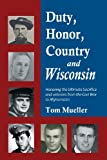 img - for Duty, Honor, Country and Wisconsin book / textbook / text book