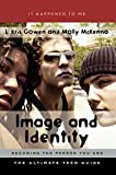 img - for Image and Identity: Becoming the Person You Are (It Happened to Me) by L. Kris Gowen (2005-09-03) book / textbook / text book