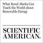 What Rural Alaska Can Teach the World About Renewable Energy   David W. Shaw