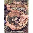 Start Mushrooming: The Easiest Way to Start Collecting 6 Edible Mushrooms