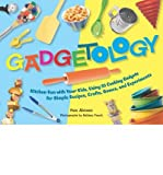 img - for Gadgetology: Kitchen Fun with Your Kids, Using 35 Cooking Gadgets for Simple Rec book / textbook / text book