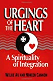 img - for Urgings of the Heart: A Spirituality of Integration by Au, Wilkie, Cannon, Noreen (1996) Paperback book / textbook / text book