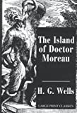 The Island of Doctor Moreau (Transaction Large Print Books)