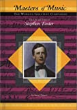 The Life and Times of Stephen Foster (Masters of Music)