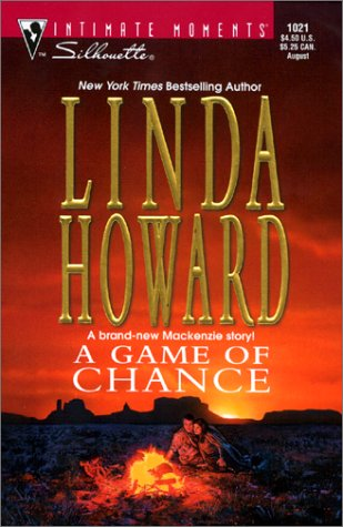 Game Of Chance (Silhouette Intimate Moments, 1021) (Intimate Moments, 1021), LINDA HOWARD