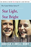 Star Light, Star Bright (The Cassie Perkins Series #7) (0595089968) by Hunt, Angela Elwell