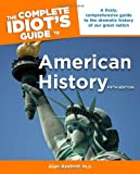 The Complete Idiots Guide to American History, 5th Edition