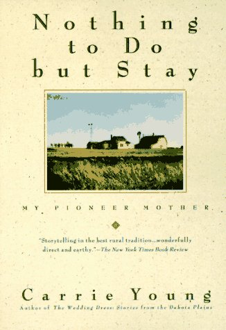 NOTHING TO DO BUT STAY (Laurel), Carrie Young