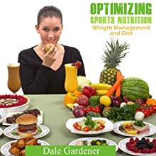 Optimizing Sports Nutrition: Across the Years (       UNABRIDGED) by Dale Gardener Narrated by Peter Bray