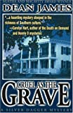 Cruel As The Grave (A Silver Dagger Mystery) (1570721270) by James, Dean