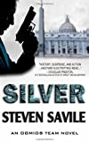 Steven Savile Silver: 1 (An Ogmios Team Novel)
