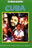 img - for Cuba in Focus: A Guide to the People, Politics and Culture (In Focus) book / textbook / text book