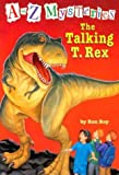 img - for The Talking T. Rex (A to Z Mysteries) book / textbook / text book