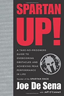 Book Cover: Spartan Up!: A Take-No-Prisoners Guide to Overcoming Obstacles and Achieving Peak Performance in Life