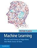 img - for Machine Learning: The Art and Science of Algorithms that Make Sense of Data book / textbook / text book