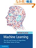Machine Learning: The Art and Science of Algorithms that Make Sense of Data