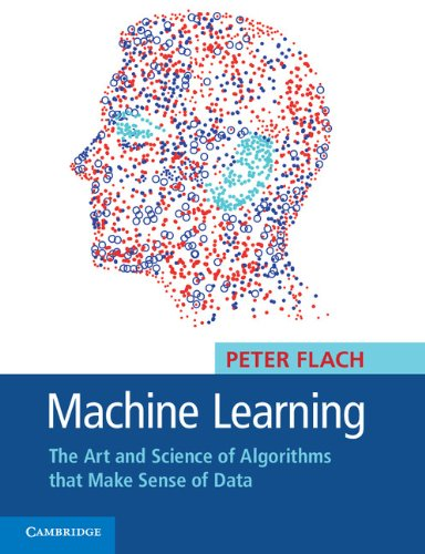 Free Download Machine Learning The Art And Science Of Algorithms That Make Sense Of Data By Peter Flach Fergus Cliffgd