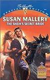 The Sheik's Secret Bride (Desert Rogues, No. 3) (0373243316) by Susan Mallery