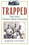 Trapped : The 1909 Cherry Mine Disaster