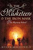 img - for The Man in the Iron Mask: The True Story of the Most Famous Prisoner in History And the Four Musketeers book / textbook / text book