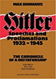Hitler: Speeches and Proclamations, 1932-1945--The Chronicle of a Dictatorship (Vol. IV, 1941-1945) (Hitler: Speeches and Proclamations, 1932-1945) (086516231X) by Adolf Hitler