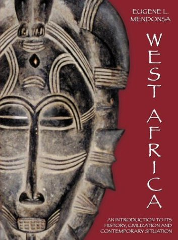 West Africa: An Introduction to Its History, Civilization and Contemporary Situation