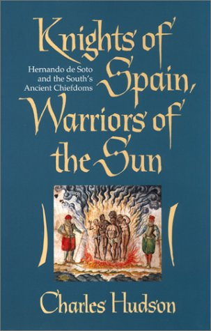 Knights of Spain, Warriors of the Sun: Hernando de Soto...