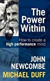The Power Within: How To Create A High Performance Mind