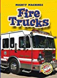 Fire Trucks (Paperback)(Blastoff! Readers: Mighty Machines)