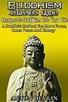 Buddhism: Beginners Guide! Incorporat...