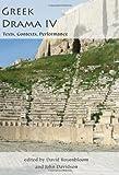 John Davidson Greek Drama IV: Texts, Contexts, Performance